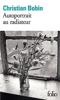 Autoportrait au radiateur (Folio t. 3308)
