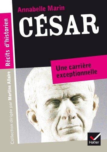 Récits d'historien, César: Du patricien au fossoyeur de la République
