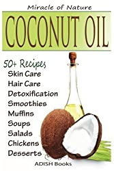 Coconut Oil: The Amazing Coconut Oil Miracles : Simple Homemade Recipes for Skin Care, Hair Care, Healthy Smoothies, Muffins, Soup, Salad, Chicken and ... With Weight Loss and Detoxification Plan by Pamesh Y. (2013-11-29)