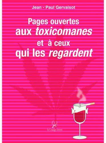 Pages ouvertes aux toxicomanies et à ceux qui les regardent par Jean-Paul Gervaisot
