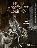Heurs et malheurs de Louis XVII : Arrêt sur images