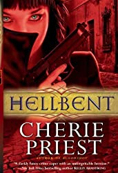 Hellbent (Cheshire Red Reports 2) by Cherie Priest (2011-09-09)