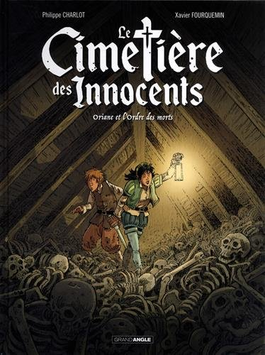 Le cimetière des Innocents (1) : Oriane et l'ordre des morts