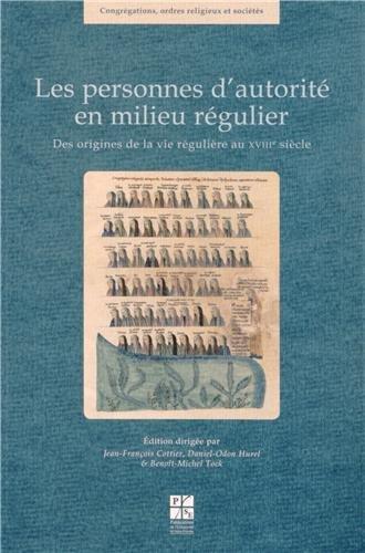 Les personnes d?autorité en milieu régulier : Des origines de la vie régulière au XVIIIe siècle
