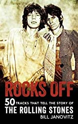 Rocks Off: 50 Tracks That Tell the Story of the Rolling Stones by Bill Janovitz (2014-02-06)