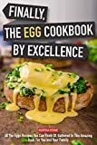 #7: Finally, The Egg Cookbook by Excellence: All the Eggs Recipes You Can Think Of, Gathered in This Amazing Book for You and Your Family.