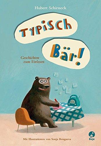 Buchseite und Rezensionen zu 'Typisch Bär!: Geschichten zum Vorlesen' von Hubert Schirneck