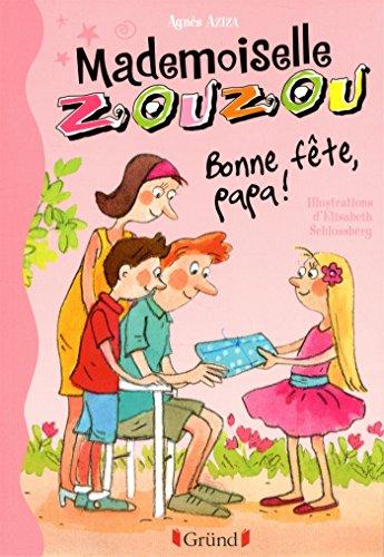 Mademoiselle Zouzou T17 - Bonne Fête Papa !