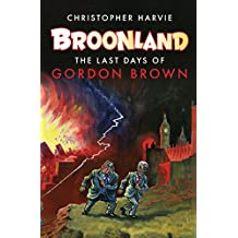 Broonland: The Last Days of Gordon Brown