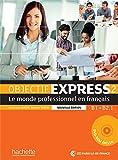 Objectif Express 2 Nouvelle édition : Livre de l'élève + DVD-ROM: B1 > B2.1