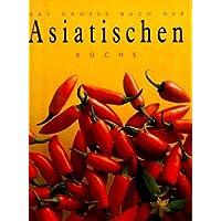 Das große Buch der Asiatischen Küche von Jane Bowring (2002)