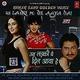 Us Ladki Dil Aaya Hai