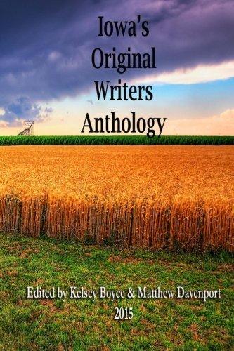 Iowa's Original Writers Anthology 2015 by Matthew Davenport (2015-12-08)
