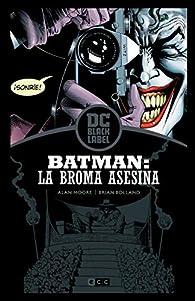 Batman: La broma asesina  par Alan Moore
