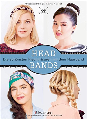 Preisvergleich Produktbild Headbands: Die schönsten Frisuren mit dem Haarband