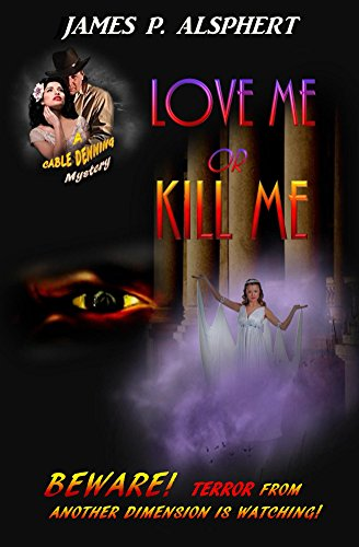 Love Me or Kill Me (The Cable Denning Mystery Series Book 2 ...