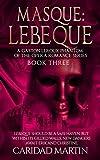 Masque: LeBeque: (A Gaston Leroux Phantom of the Opera Romance Series) Book three (A Gaston Leroux Phantom of the Opera Series 3)