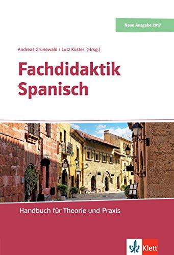 Fachdidaktik Spanisch: Handbuch für Theorie und Praxis. Buch + Online-Angebot