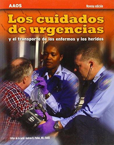 EMT Spanish: Los Cuidados De Urgencias Y El Transporte De Los Enfermos Y Los Heridos, Novena Edicion por American Academy of Orthopaedic Surgeons (AAOS)