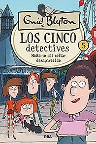 Los 5 detectives 5: Misterio del collar desaparecido par  Enid Blyton