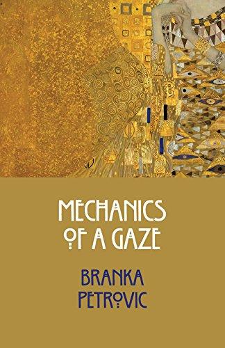 Mechanics of a Gaze por Branka Petroviac
