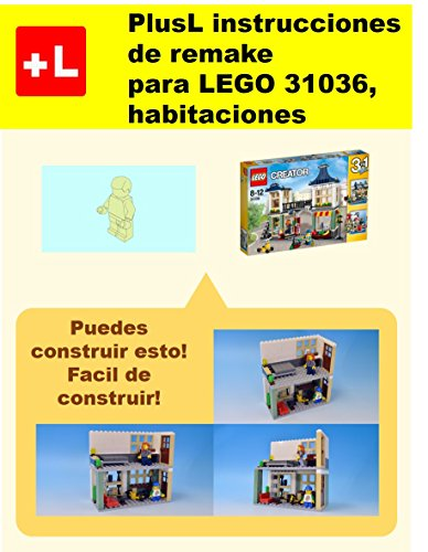 PlusL instrucciones de remake para LEGO 31036,habitaciones: Usted puede construir habitaciones de sus propios ladrillos! por PlusL
