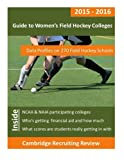 Guide to Women's Field Hockey Colleges: Data Profiles on 270 NCAA & NAIA Field Hockey...