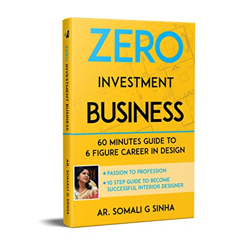 Zero Investment Business : 60 Minutes Guide to 6 Figure Career in Design