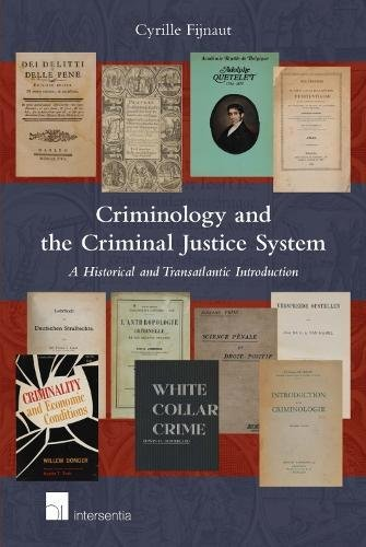 Criminology and the Criminal Justice System: A Historical and Transatlantic Introduction