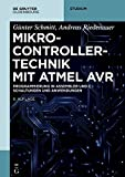 Mikrocontrollertechnik mit Atmel AVR: Programmierung in Assembler und C - Schaltungen und Anwendungen (De Gruyter Studium)