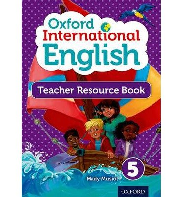 [(Oxford International Primary English Teacher Resource Book 5)] [Author: Mady Musiol] published on (March, 2013)