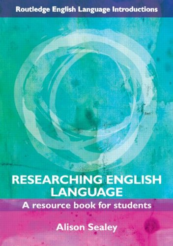 Researching English Language: A Resource Book for Students (Routledge English Language Introductions) por Alison Sealey