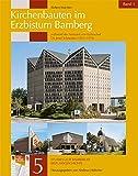 Kirchenbauten im Erzbistum Bamberg während der Amtszeit von Erzbischof Dr - Josef Schneider (1955-1976) (Studien zur Bamberger Bistumsgeschichte) - Robert Wachter