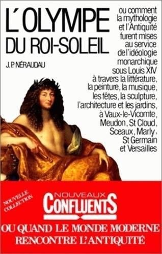 L'Olympe du Roi-Soleil : Mythologie et idéologie royale au Grand Siècle