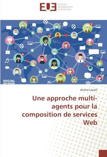 Une approche multi-agents pour la composition de services Web par Amine Louati