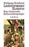 Lebensformen Europas: Eine historische Kulturanthropologie