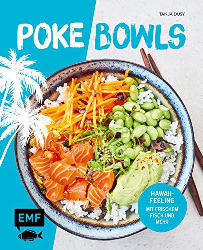 Poke Bowls: Hawaii-Feeling mit frischem Fisch und Mehr