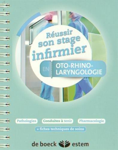 Réussir son stage infirmier - Oto-rhino-laryngolo...