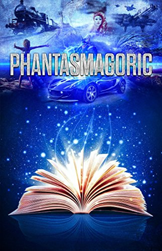 Phantasmagoric: A collection of Short Stories from Australia and New Zealand Authors (English Edition) Lisette Collection