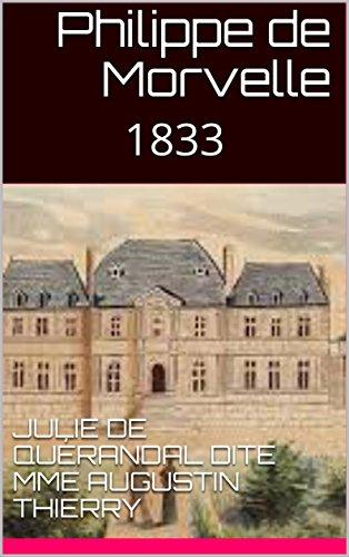 Philippe de Morvelle: 1833 par Julie  de Quérandal   dite  Mme Augustin Thierry