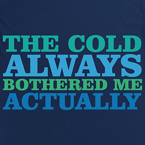 The Cold Always Bothered Me Actually T-Shirt, Damen Dunkelblau
