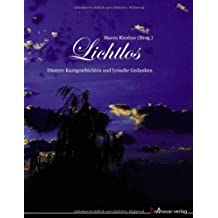 Lichtlos: Düstere Geschichten und lyrische Gedanken