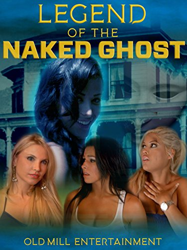 Legend of the Naked Ghost (Scary House Film)