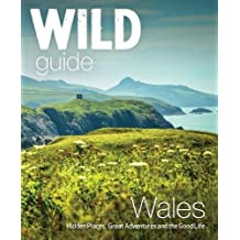 Wild Guide Wales and Marches (Wild Guides)