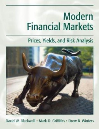 Modern Financial Markets: Prices, Yields, and Risk Analysis
