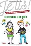 Telecharger Livres Jeux video Tome 2 Destination jeux videos (PDF,EPUB,MOBI) gratuits en Francaise