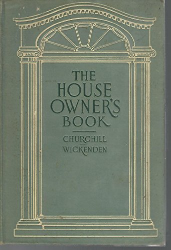 The house-owner's book; a manual for the helpful guidance of those who are interested in the building or conduct of homes, illustrated with cuts and diagrams 1922 [Hardcover]