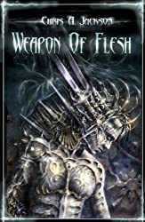 Weapon of Flesh (Weapon of Flesh Series Book 1) (English Edition)