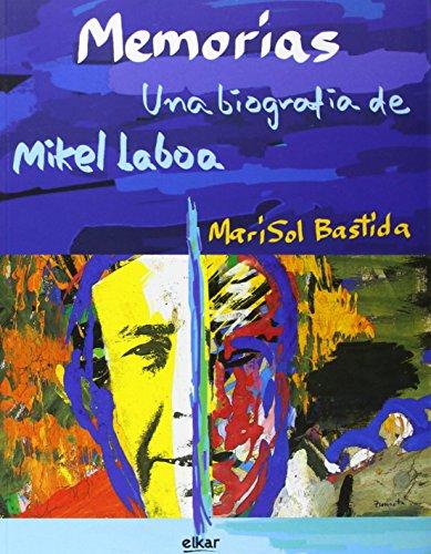 Memorias. Una biografía de Mikel Laboa por Marisol Bastida Querejeta