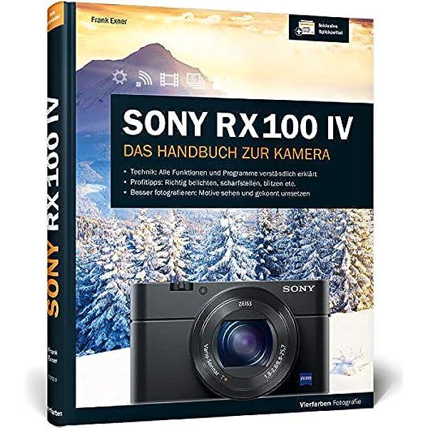 Sony Rx100 Iv 100 Praxiswissen Und Expertentipps Zu Ihrer Kamera Exner Frank Bücher